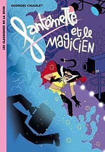 Fantômette, tome 52 : Fantômette et le magicien par Chaulet