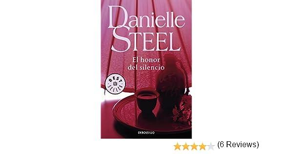 El honor del silencio/ Silent Honor (Spanish Edition): Danielle Steel, Gemma Moral Bartolome: 9788497595636: Amazon.com: Books