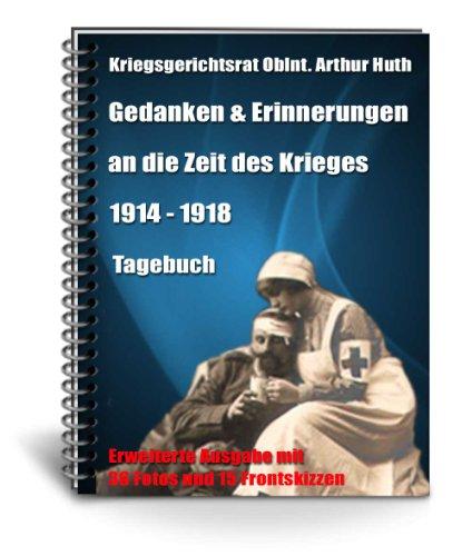 Tagebuch des Oberleutnant Huth (1914-1918) - Erweiterte Ausgabe (German Edition)