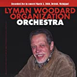 Lyman Woodard Organization Orchestra by Lyman Woodard (2013-08-03)