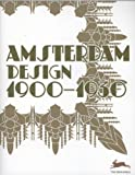 Amsterdam Design, 1900-1930, Pepin Press, 9057681331