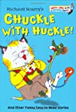 Richard Scarry's Chuckle with Huckle!, Jane E. Gerver, 0375831665