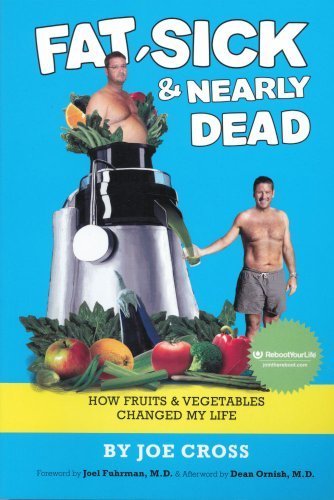 Download Fat, Sick and Nearly Dead: How Fruits and Vegetables Changed My Life ebook
