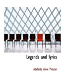 Legends and Lyrics, Adelaide Anne Procter, 0554765861