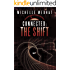 Connected: The Shift: (Part Two)