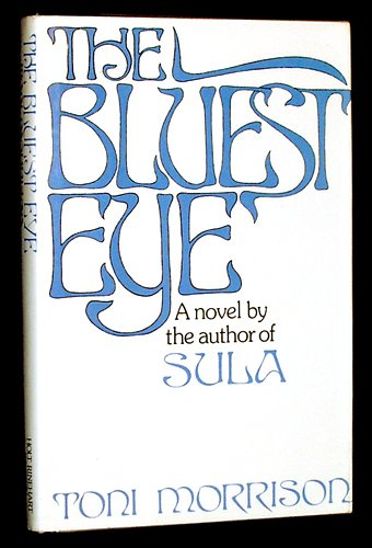 The Bluest Eye: A Novel, Morrison, Toni
