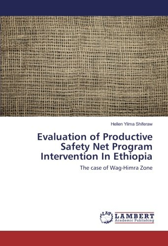 Evaluation of Productive Safety Net Program Intervention In Ethiopia: The case of Wag-Himra Zone pdf