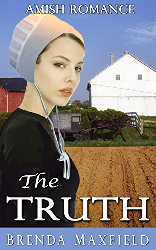 Amish Romance: The Truth (Tessa's Story Book 3)