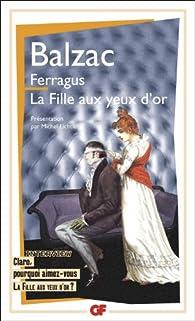 Ferragus ; La fille aux yeux d'or par Honoré de Balzac