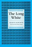 The Long White, Sharon Dilworth, 158729589X