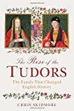 The Rise of the Tudors: The Family That Changed English History