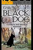 The Black Dog (Marcie and Amanda Mysteries)