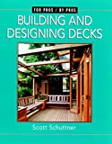 designing a deck Building and Designing Decks: For Pros by Pros