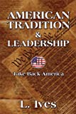 American Tradition and Leadership, L. Ives, 1606100319