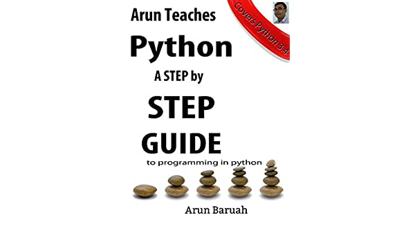 Amazon com: Arun Teaches Python: A Step by Step Guide to Programming