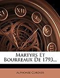 Martyrs et Bourreaux De 1793..., Alphonse Cordier, 1271198398