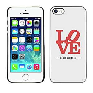 All Phone Most Case / Hard PC Metal piece Shell Slim Cover Protective Case Carcasa Funda Caso de protección para Apple Iphone 5 / 5S love is all you need poster lyrics red