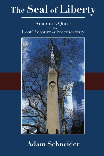 The Seal of Liberty: America's Quest for the Lost Treasure of Freemasonry pdf