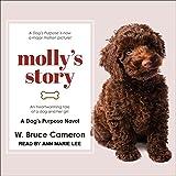 Molly's Story: A Dogs Purpose Novel