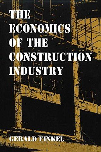 The Economics of the Construction Industry - Gerald Finkel