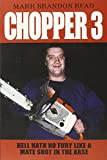 img - for Chopper 3: Hell Hath No Fury Like a Mate Shot in the Arse book / textbook / text book