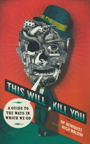 This Will Kill You: A Guide to the Ways in Which We Go