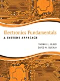 Electronics Fundamentals : A Systems Approach, Floyd, Thomas L. and Buchla, David M., 0133143635