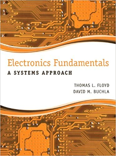 Electronics Fundamentals: A Systems Approach: Thomas L