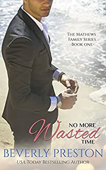 No More Wasted Time (The Mathews Family Book 1) by [Preston, Beverly]