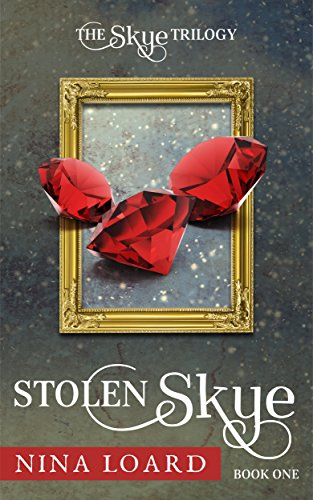 Book: Stolen Skye (Book One, The Skye Trilogy) by Nina Loard
