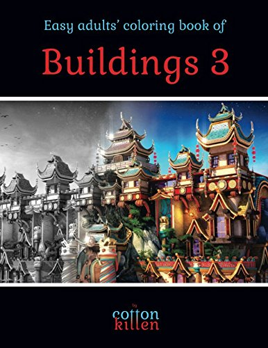 Easy adults' coloring book of Buildings 3: 49 of the most beautiful grayscale buildings for a relaxed and joyful coloring time