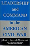 Leadership and Command in the American Civil War, Steven E. Woodworth, 1882810007
