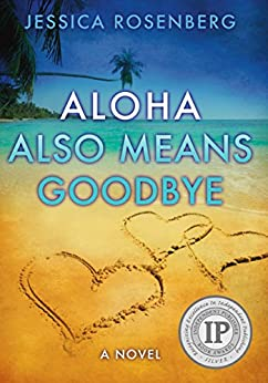 Aloha Also Means Goodbye by [Rosenberg, Jessica]