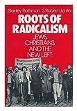 Roots of Radicalism, Stanley Rothman, S. Robert Lichter, 0195031253