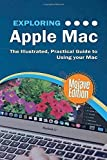 Exploring Apple Mac Mojave Edition: The Illustrated, Practical Guide to Using your Mac (Exploring Tech)