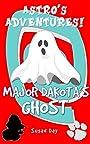 Major Dakota's Ghost: Book 4 in the Astro's Adventures Series