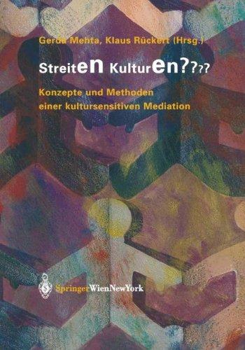 Streiten Kulturen?: Konzepte Und Methoden Einer Kultursensitiven Mediation Taschenbuch – 4. Oktober 2013 Gerda Mehta Springer 3211211047 PSY023000