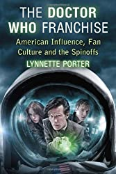 The Doctor Who Franchise: American Influence, Fan Culture and the Spinoffs