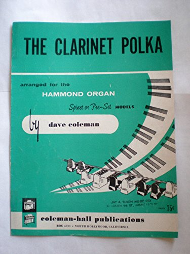 THE CLARINET POLKA Arranged for the Hammond Organ Spinet or Pre-Set Models by Dave Coleman - Clarinet Polka Music