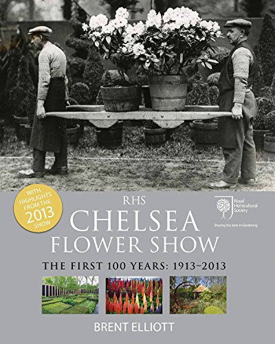RHS Chelsea Flower Show: The First 100 years, 1913-2013