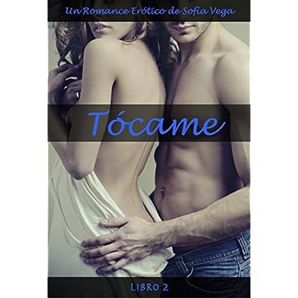 Tócame - Libro 2: Un Romance Erótico (Spanish Edition)