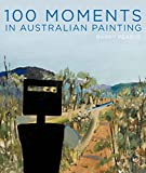 100 Moments in Australian Painting