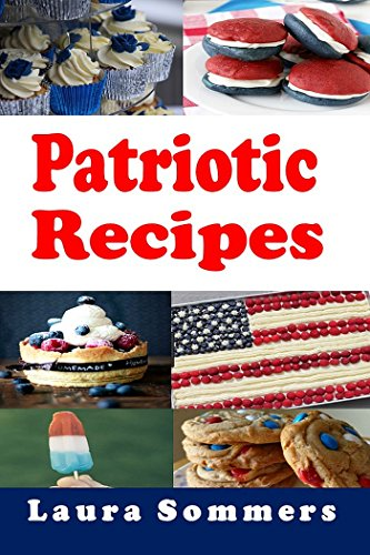 Patriotic Recipes: Full Color Version by [Sommers, Laura]