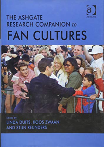 The Ashgate Research Companion to Fan Cultures (Ashgate Research Companions)