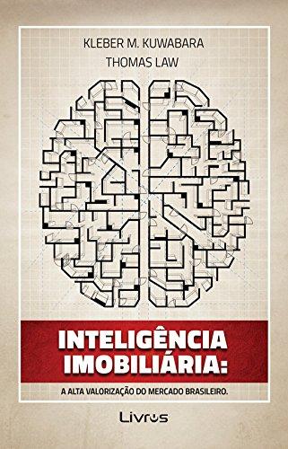 Inteligência Imobiliária: A Alta Valorização Do Mercado Brasileiro