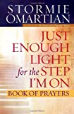 Just Enough Light for the Step I'm on Book of Prayers, Stormie Omartian, 0736923918