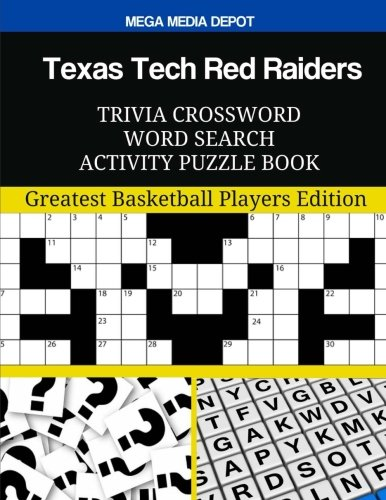 rs Trivia Crossword Word Search Activity Puzzle Book: Greatest Basketball Players Edition (Texas Tech Player)