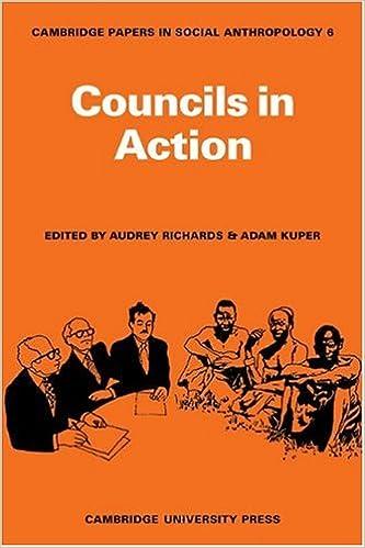Ebooks englische Literatur kostenloser Download Councils in Action (Cambridge Papers in Social Anthropology) PDF by Adam Kuper 0521113415