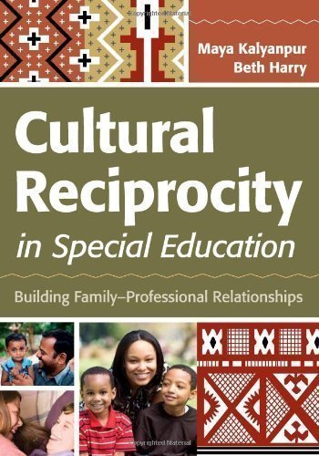 Cultural Reciprocity in Special Education: Building Family-Professional Relationships 1st (first) Edition by Kalyanpur Ph.D., Maya, Harry Ph.D., Beth [2012]