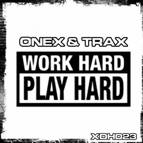 Dp On Hard Work: Work Hard, Play Hard! (Original Mix) By Onex & Trax On